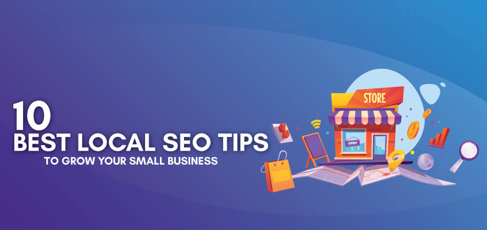 10 Best Local SEO Tips to Grow Your Small Business in 2021
