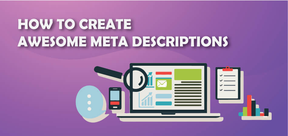 How to Create Awesome Meta Descriptions – SEO Best Practices