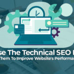 Diagnose the technical SEO problems and fix them to improve website's performance